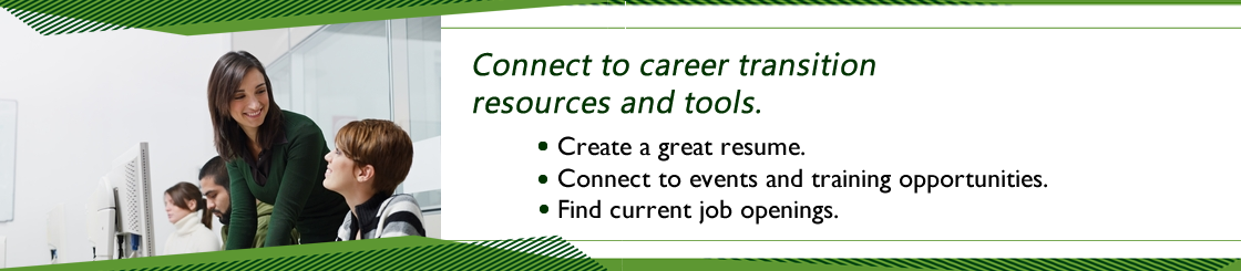 Connect to career transition resources and tools.
